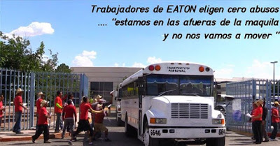 """The caption reads: """"EATON workers choose zero abuse; we are outside the maquiladora and we aren't going to move'"""